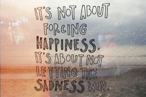 happines-inspirational-quote-sadness-Favim.com-677351_original