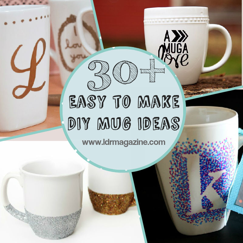 30 Easy To Make Diy Mug Ideas Ldr Magazine