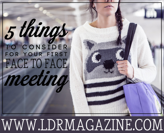 Ldr meeting for the first time tips