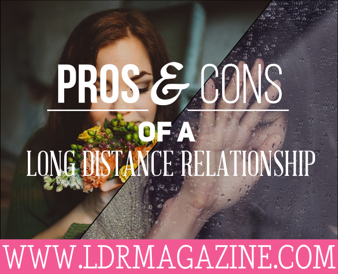 Pros and cons of long distance relationships