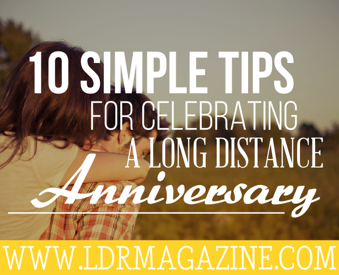 10 simple tips for celebrating a long distance anniversary ldr