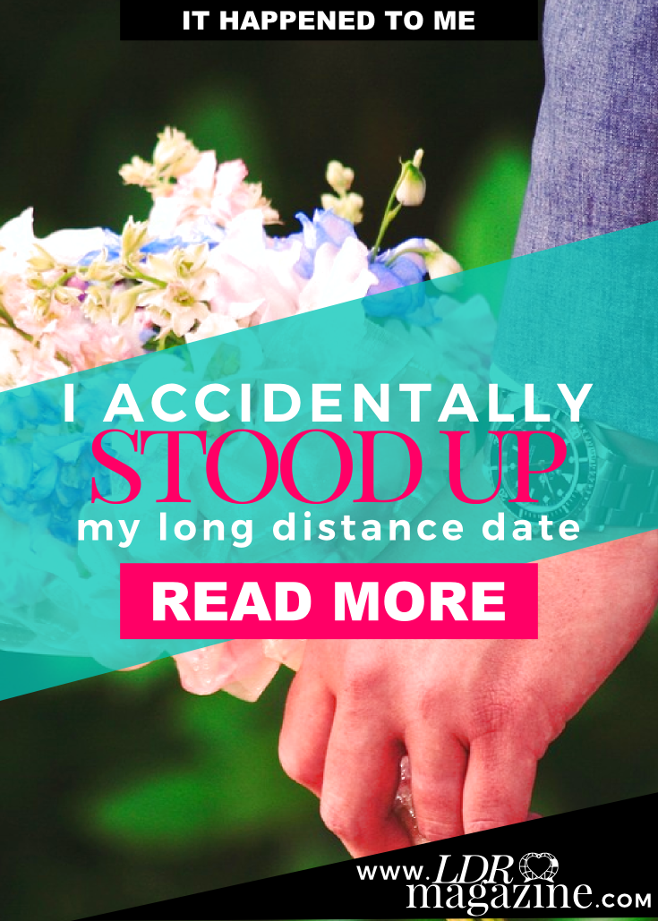 I Accidentally Stood Up My Long Distance Date pin