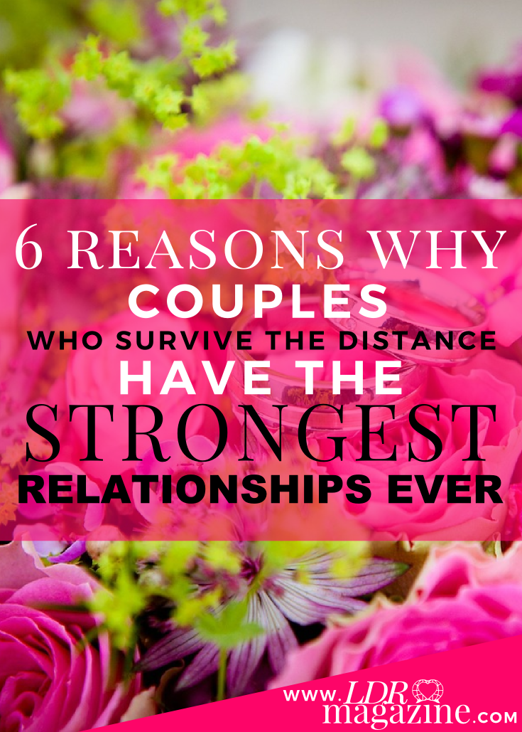 6 Reasons Why Couples Who Survive Long Distance Have The Strongest Relationships EVER pin