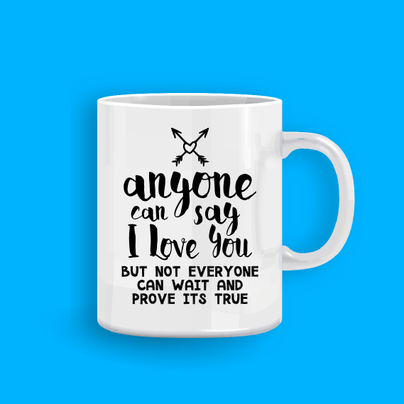 mug_anyone can say I love you