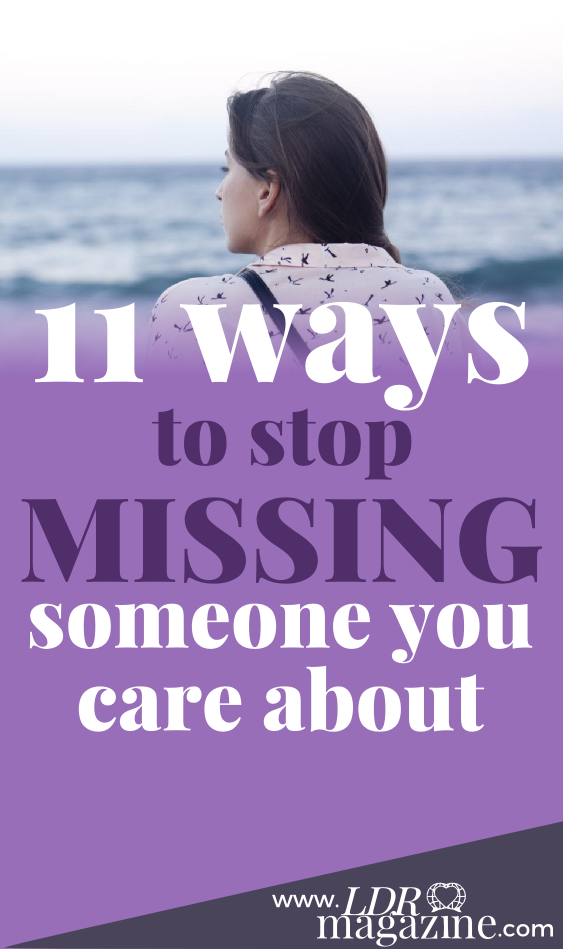 11 Ways to Stop Missing Someone You Care About